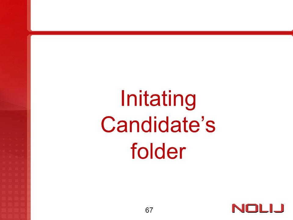 Initating Candidate's folder