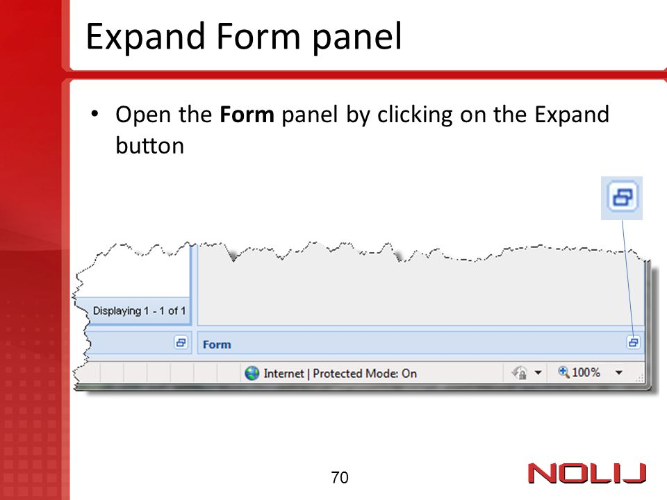 Expand Form panel Open the Form panel by clicking on the Expand button