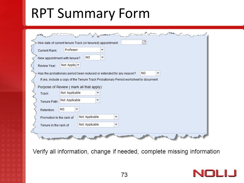 RPT Summary Form Verify all information, change if needed, complete missing information 73