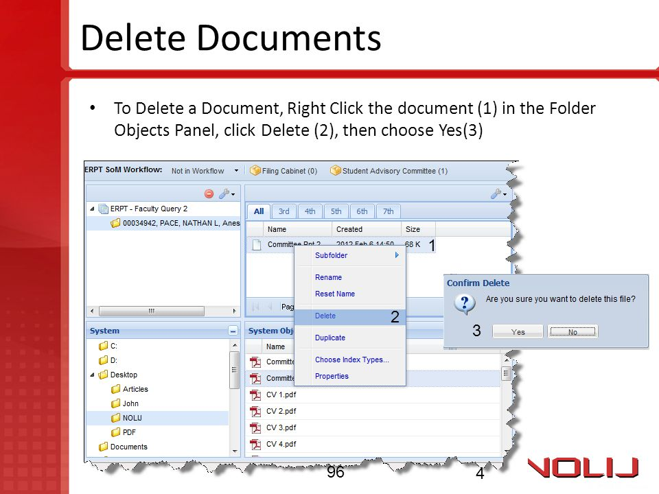 Delete Documents To Delete a Document, Right Click the document (1) in the Folder Objects Panel, click Delete (2), then choose Yes(3)