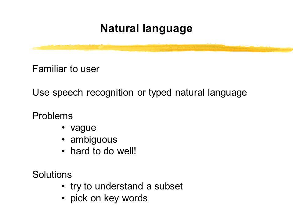 Natural language Familiar to user