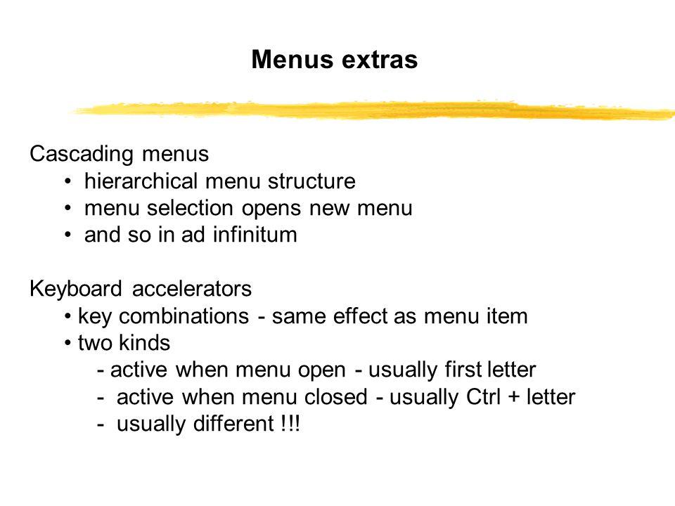 Menus extras Cascading menus • hierarchical menu structure