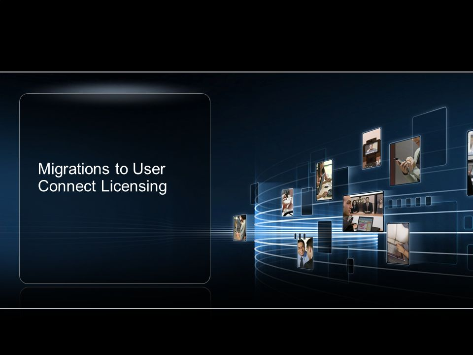 Migrations to User Connect Licensing