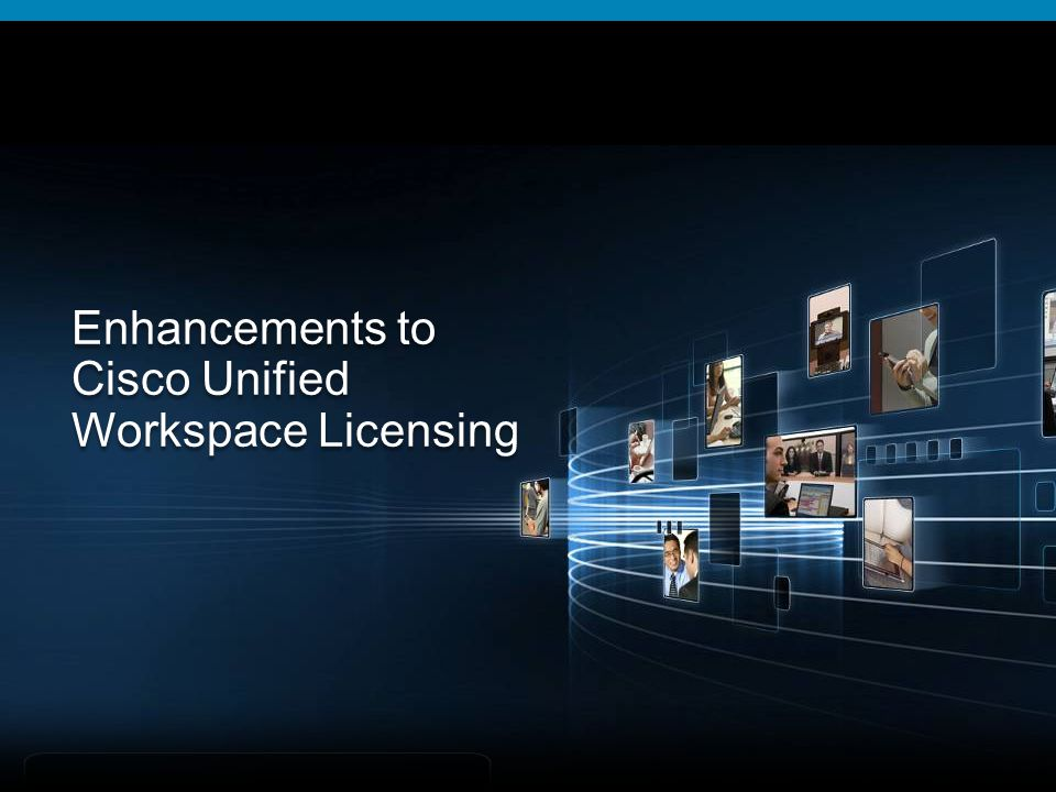Enhancements to Cisco Unified Workspace Licensing