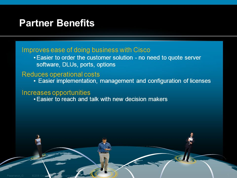 Partner Benefits Improves ease of doing business with Cisco