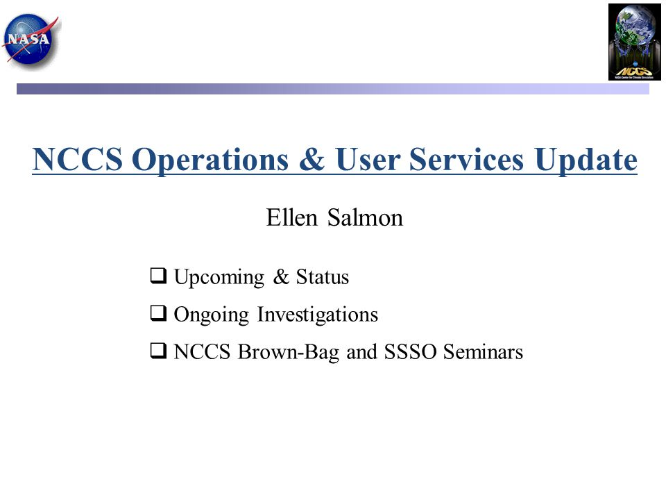 NCCS Operations & User Services Update Ellen Salmon