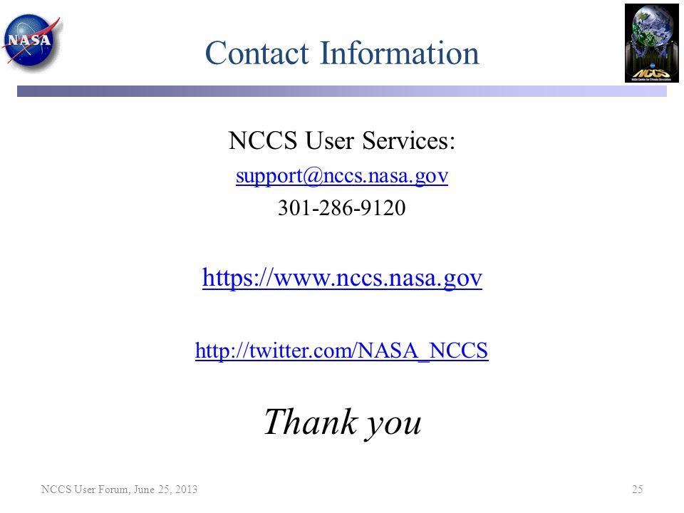 Contact Information NCCS User Services: support@nccs.nasa.gov. 301-286-9120. https://www.nccs.nasa.gov.