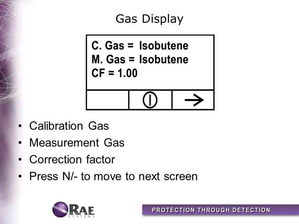 Gas Display Calibration Gas Measurement Gas Correction factor Press N/- to move to next screen