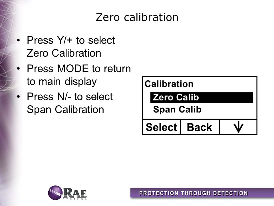 Zero calibration Press Y/+ to select Zero Calibration.