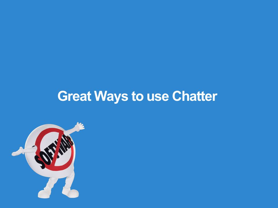 Great Ways to use Chatter