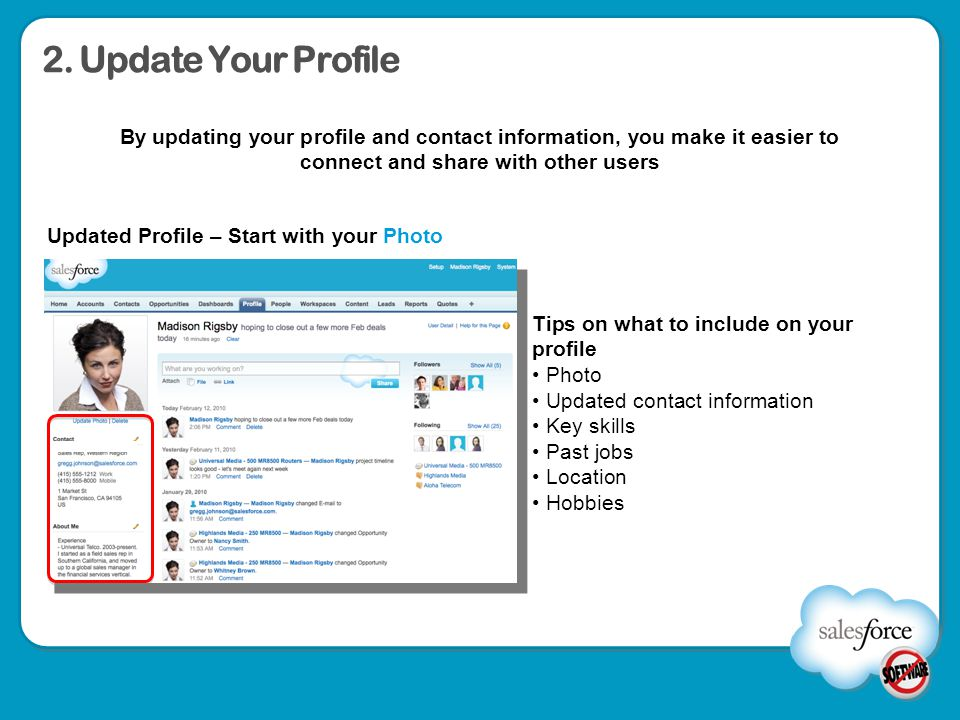 2. Update Your Profile By updating your profile and contact information, you make it easier to connect and share with other users.