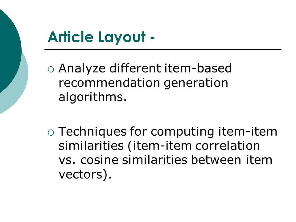 Article Layout - Analyze different item-based recommendation generation algorithms.