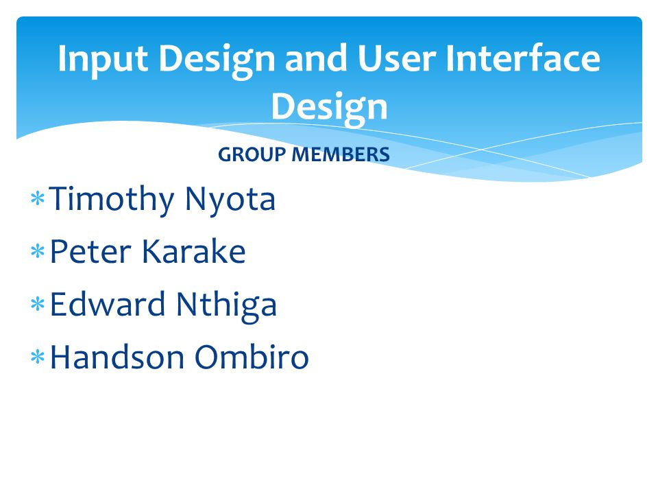 Input Design and User Interface Design