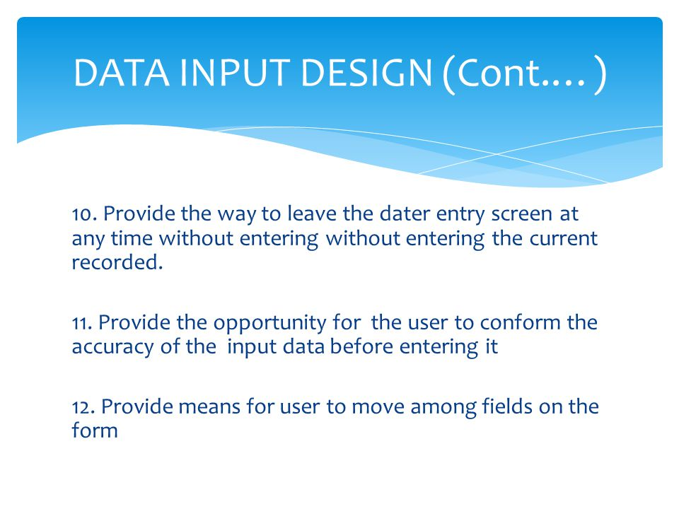 DATA INPUT DESIGN (Cont.…)