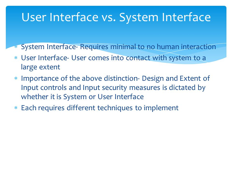 User Interface vs. System Interface