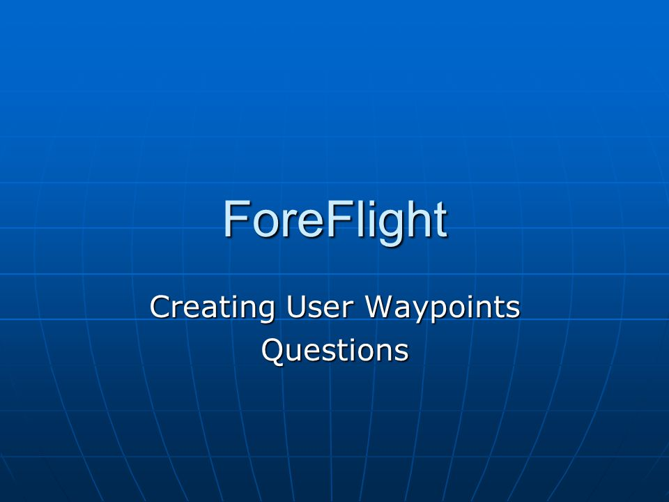 Creating User Waypoints Questions