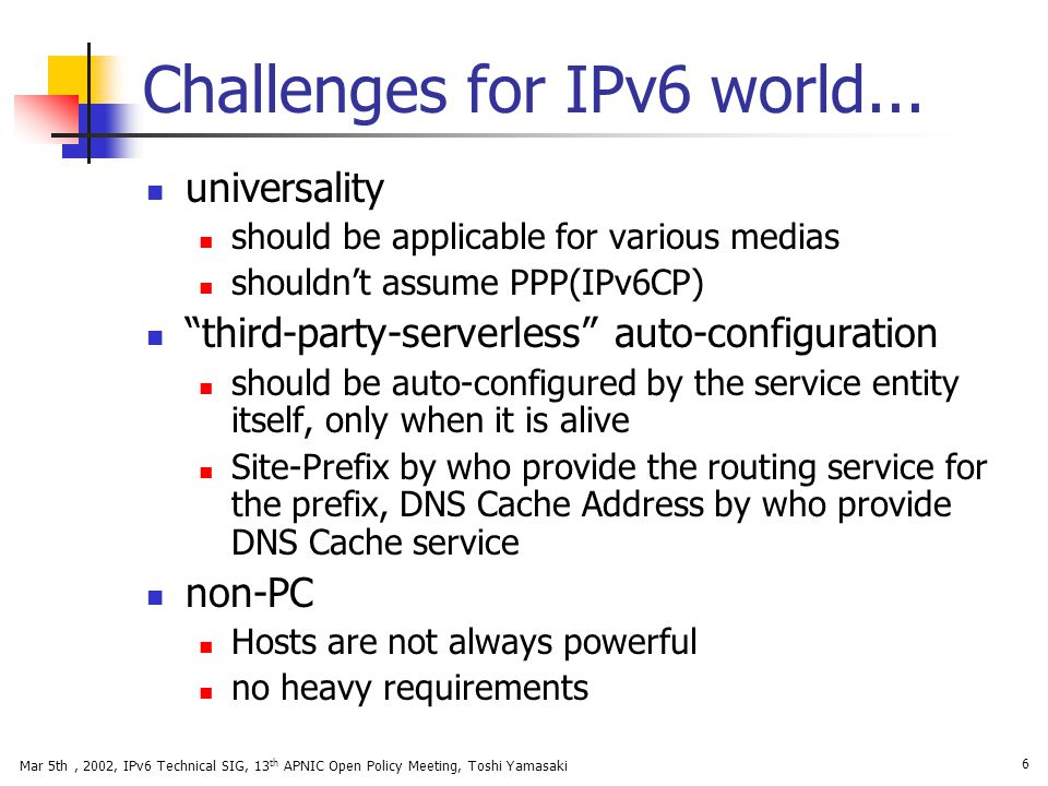 Challenges for IPv6 world...