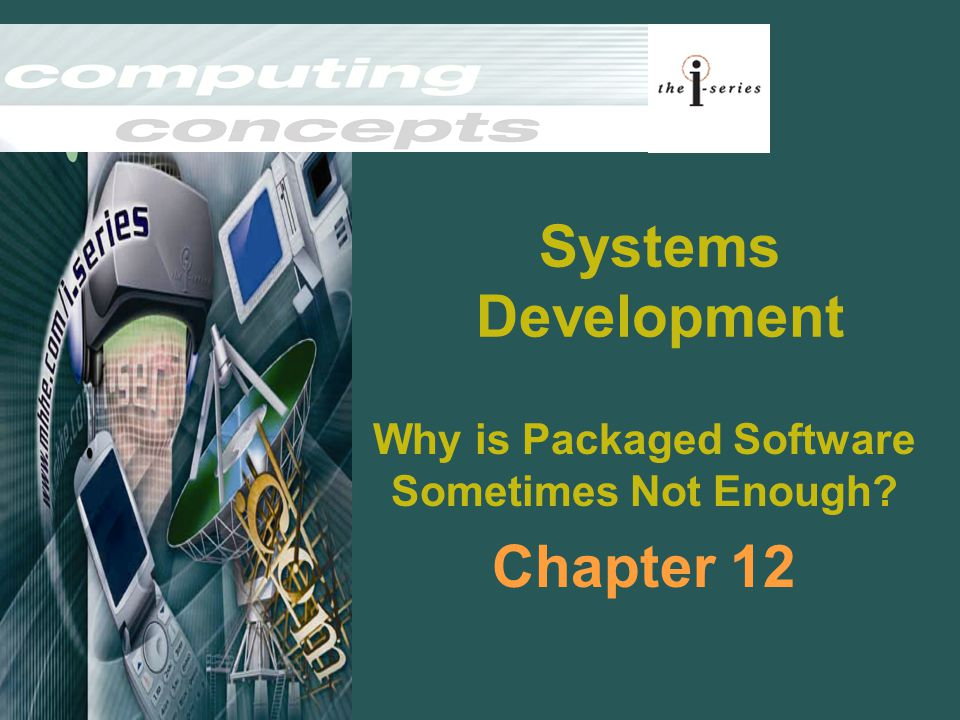 Why is Packaged Software Sometimes Not Enough Chapter 12