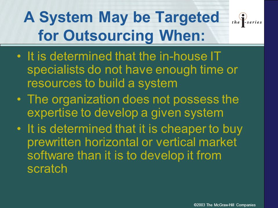 A System May be Targeted for Outsourcing When: