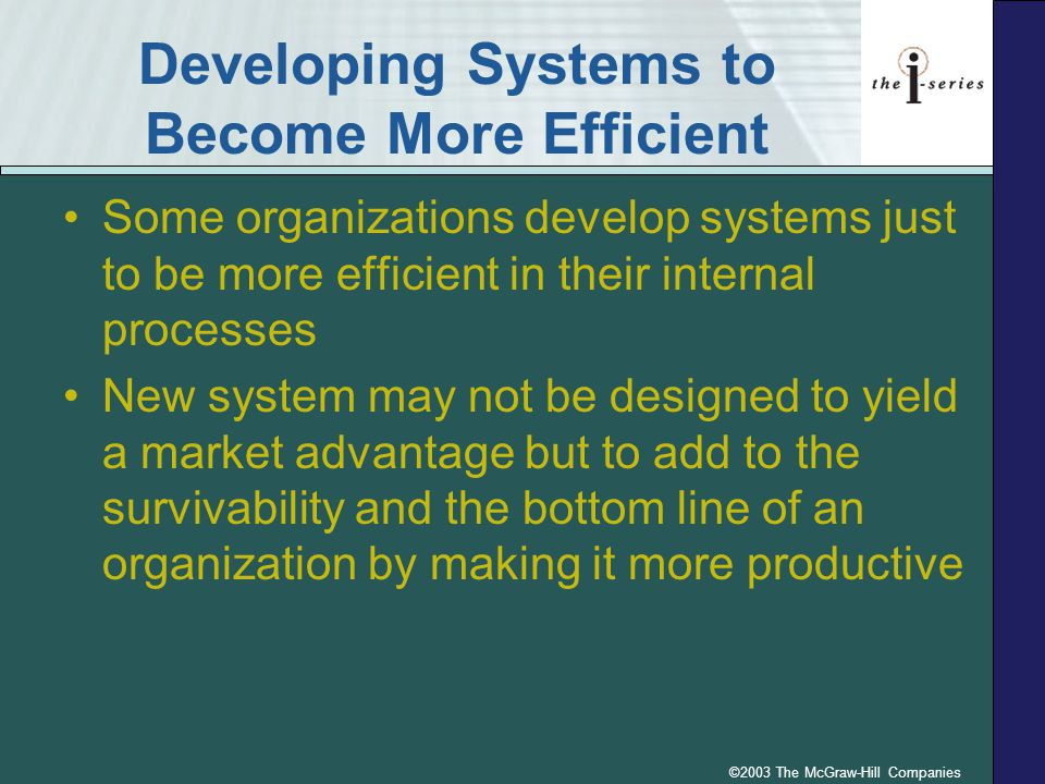 Developing Systems to Become More Efficient