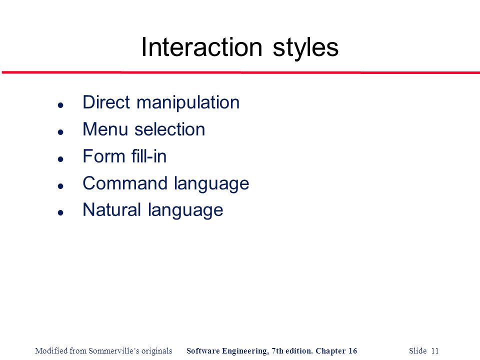 Interaction styles Direct manipulation Menu selection Form fill-in