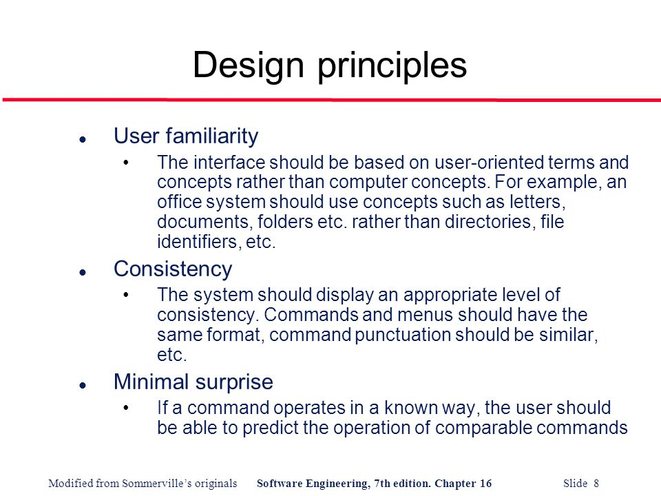 Design principles User familiarity Consistency Minimal surprise