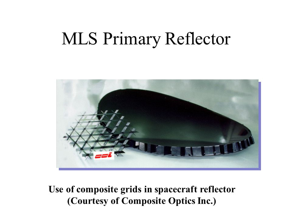 MLS Primary Reflector Use of composite grids in spacecraft reflector