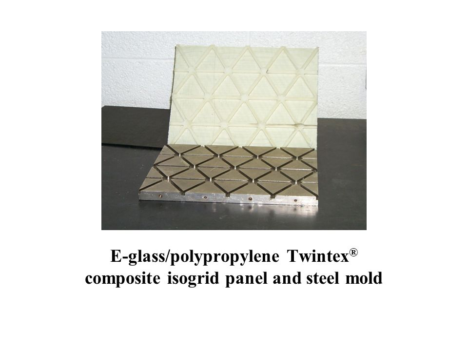 E-glass/polypropylene Twintex® composite isogrid panel and steel mold