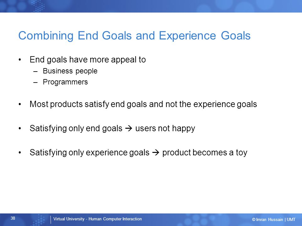 Combining End Goals and Experience Goals