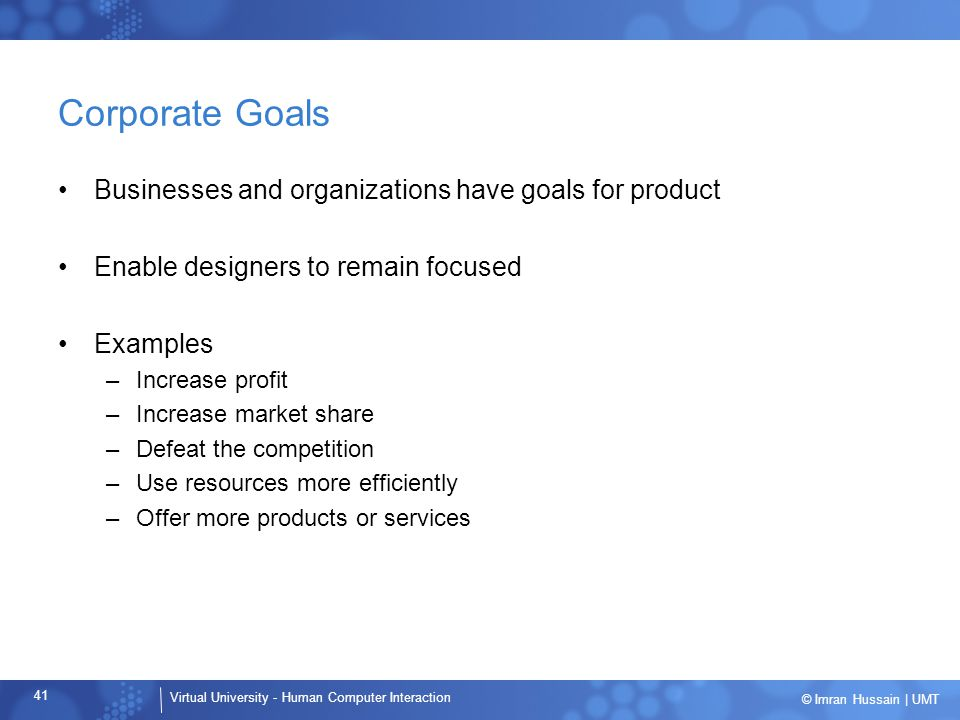 Corporate Goals Businesses and organizations have goals for product
