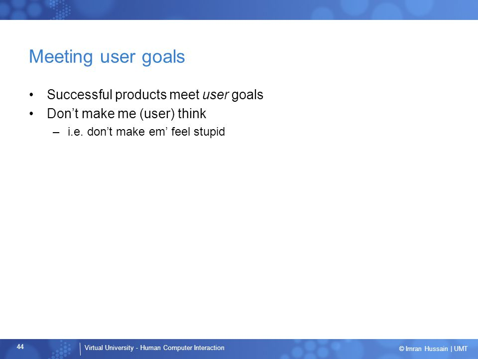 Meeting user goals Successful products meet user goals