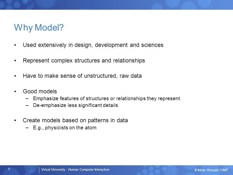 Why Model Used extensively in design, development and sciences