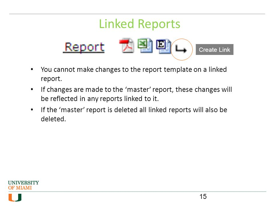 Linked Reports Create Link. You cannot make changes to the report template on a linked report.