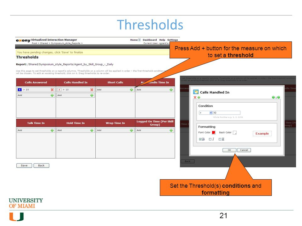 Thresholds Press Add + button for the measure on which to set a threshold. Estimated Timings: < 3 mins.
