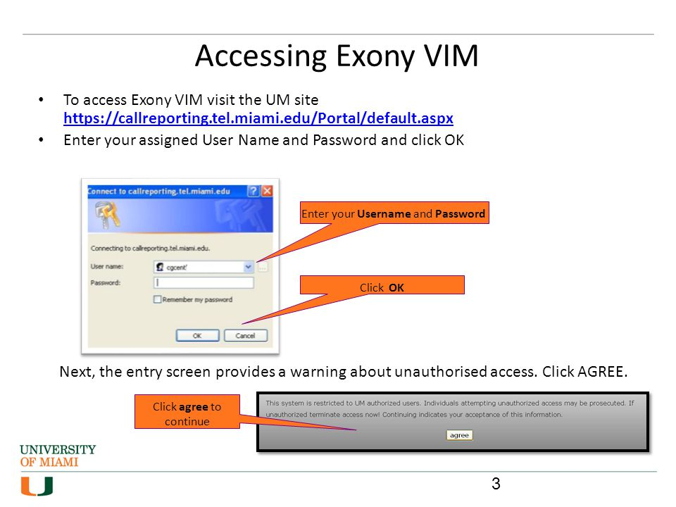 Accessing Exony VIM Enter your Username and Password Click OK