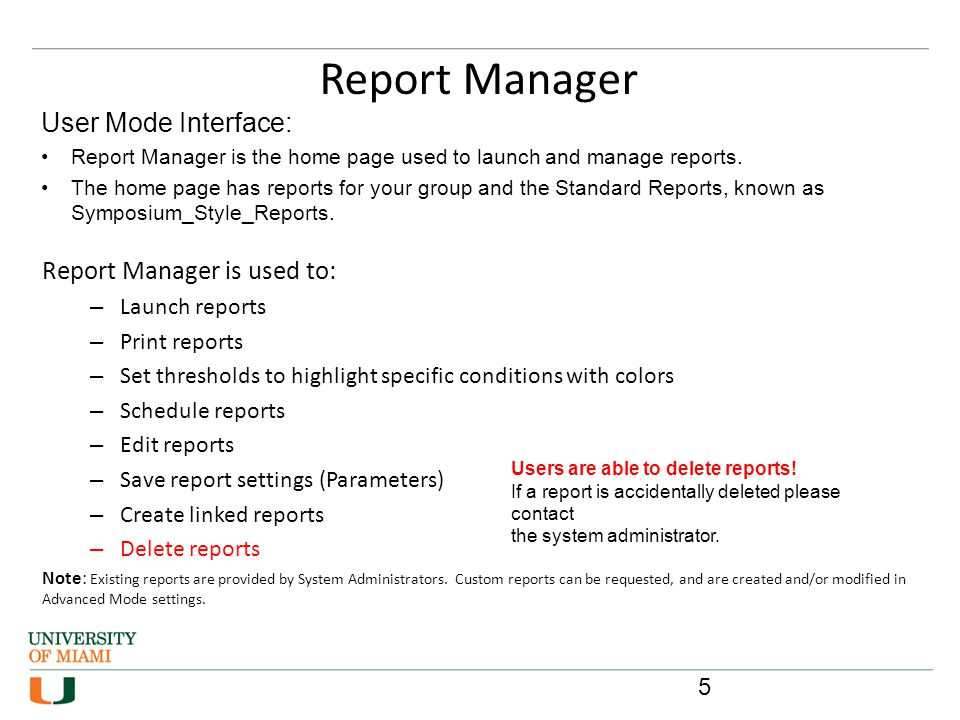 Report Manager User Mode Interface: Report Manager is used to: