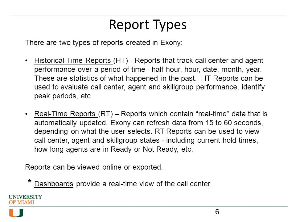 Report Types * Dashboards provide a real-time view of the call center.