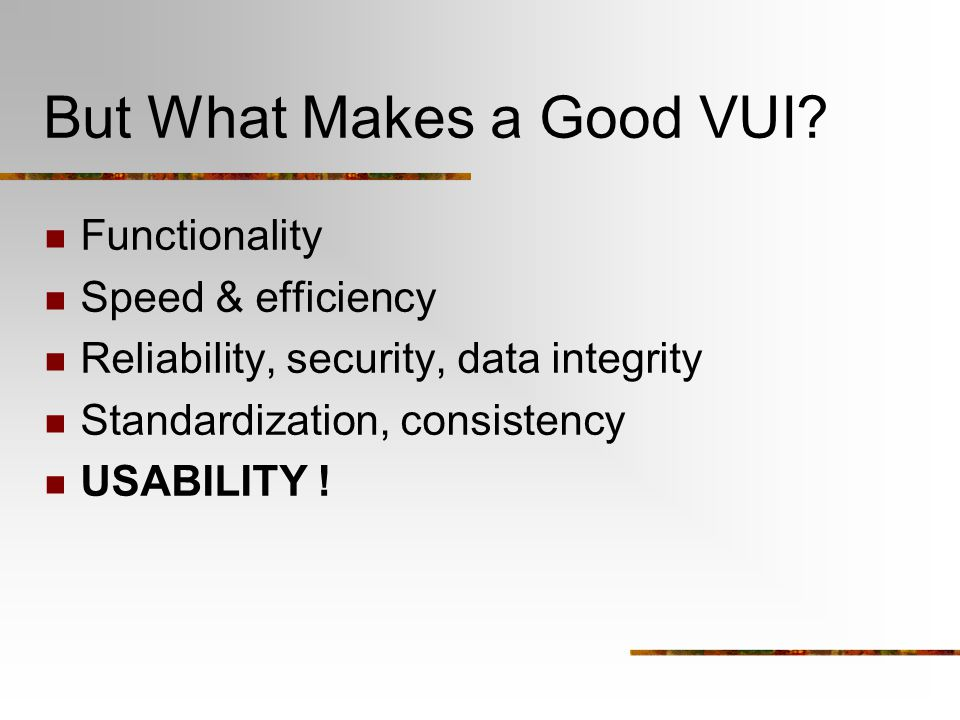 But What Makes a Good VUI