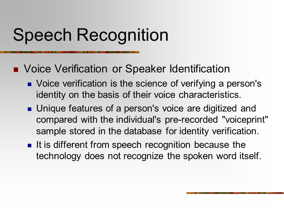 Speech Recognition Voice Verification or Speaker Identification