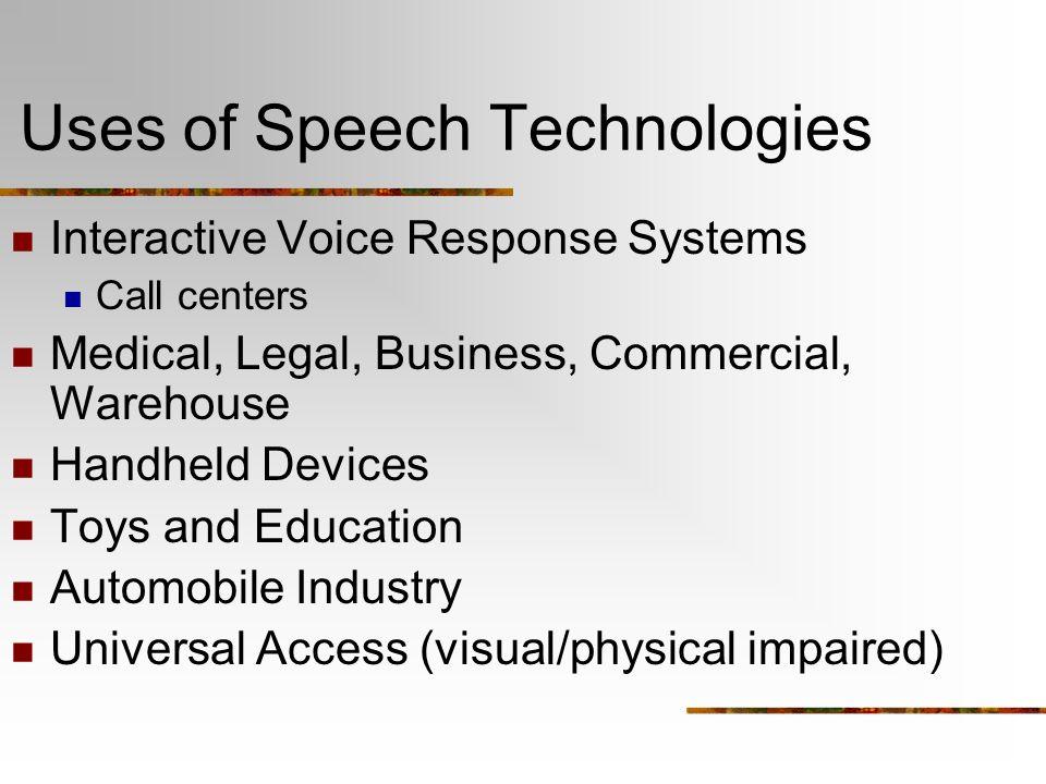 Uses of Speech Technologies
