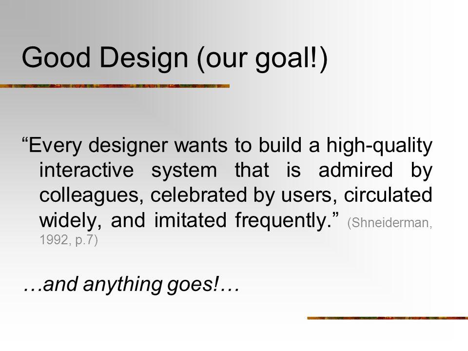 Good Design (our goal!)
