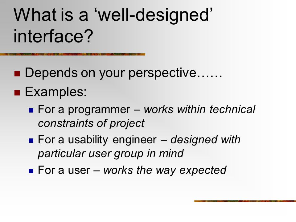 What is a 'well-designed' interface