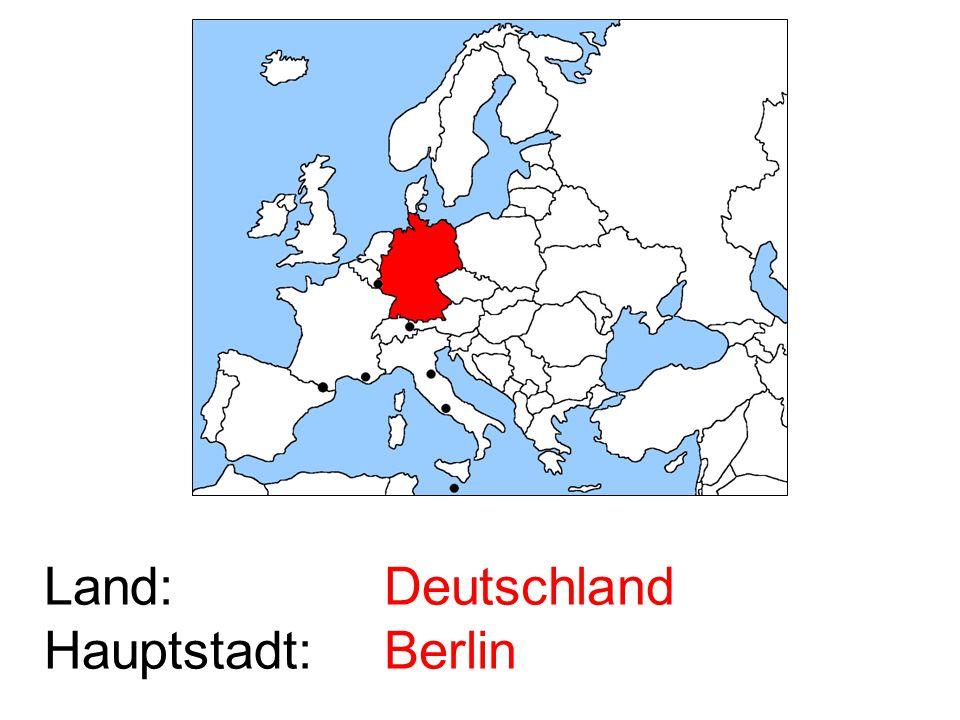 Land: Hauptstadt: Deutschland Berlin