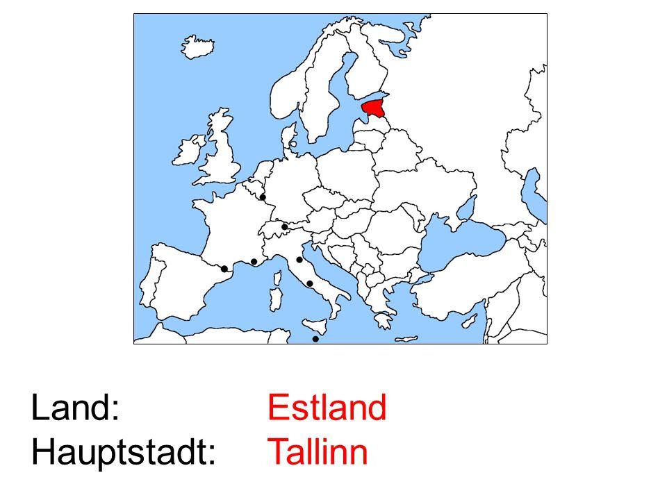 Land: Hauptstadt: Estland Tallinn