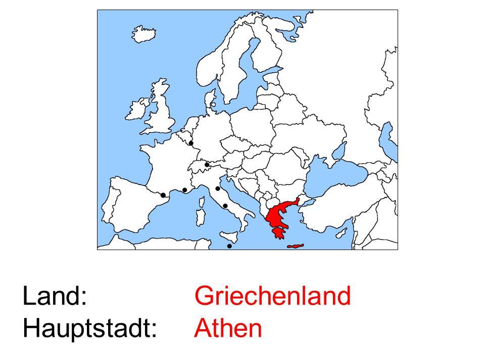 Land: Hauptstadt: Griechenland Athen