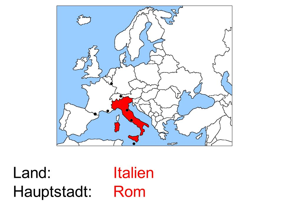 Land: Hauptstadt: Italien Rom