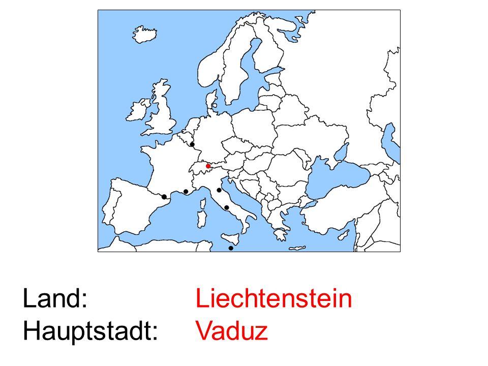 Land: Hauptstadt: Liechtenstein Vaduz