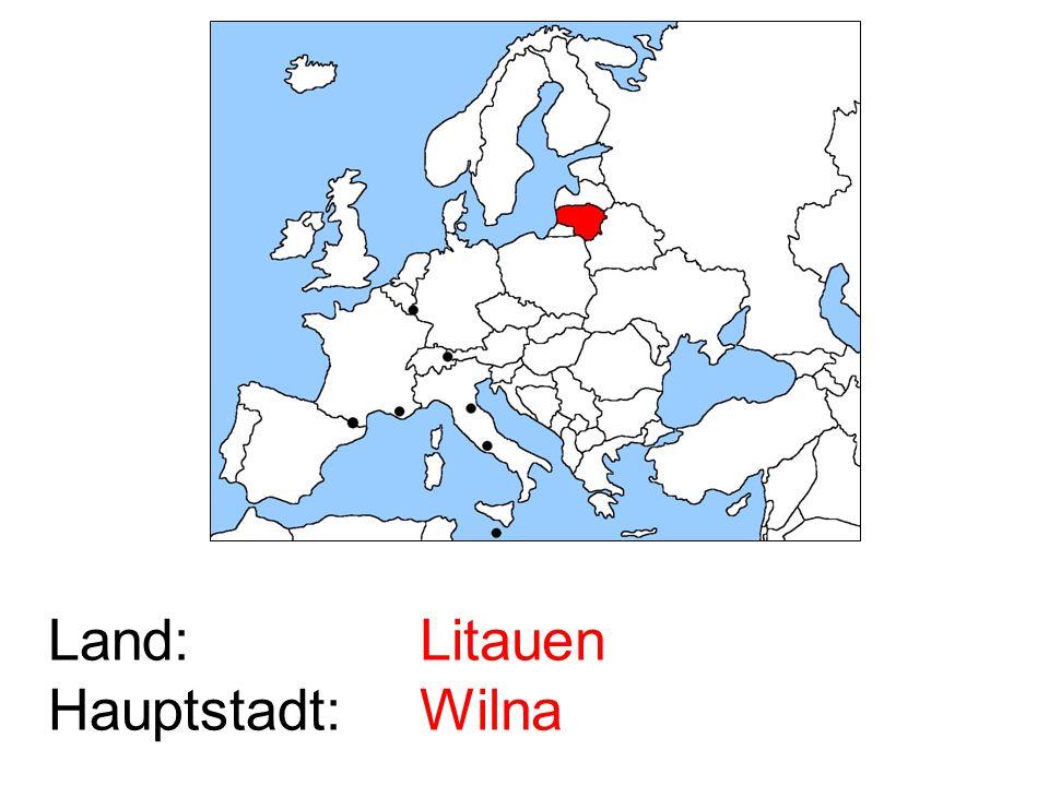 Land: Hauptstadt: Litauen Wilna