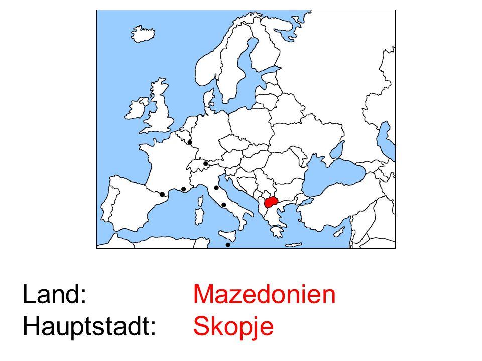 Land: Hauptstadt: Mazedonien Skopje