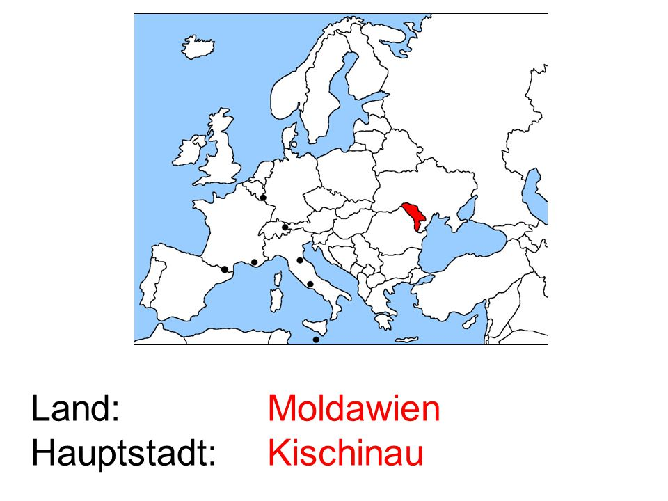 Land: Hauptstadt: Moldawien Kischinau